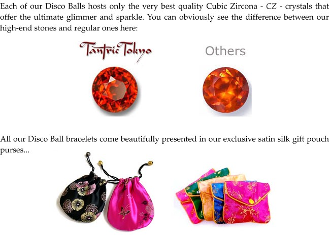 All disco-ball bracelets come beautifully presented in our exclusive satin silk gift pouch purses
